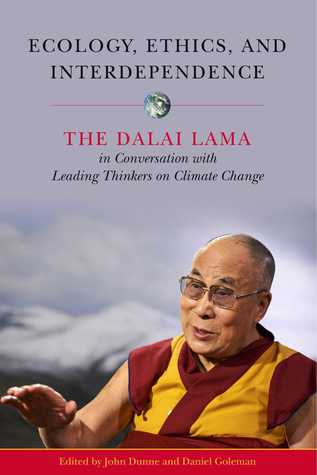 Ecology, Ethics, and Interdependence: The Dalai Lama in Conversation with Leading Thinkers on Climate Change