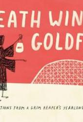 Death Wins a Goldfish: Reflections from a Grim Reaper's Yearlong Sabbatical Pdf Book