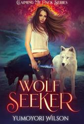 Wolf Seeker (Claiming My Pack, #2)