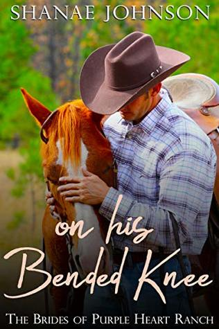On His Bended Knee (The Brides of Purple Heart Ranch #1)