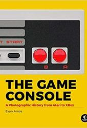The Game Console: A Photographic History from Atari to Xbox Pdf Book