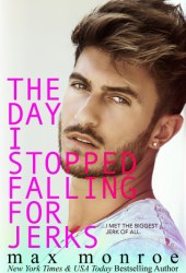 The Day I Stopped Falling for Jerks (The Jerk Duet, #1) Pdf Book