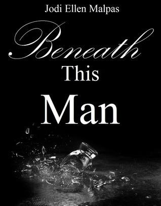 Beneath This Man (This Man, #2)
