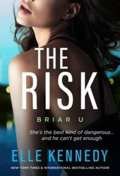 The Risk (Briar U, #2) Pdf Book