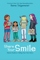 Share Your Smile: Raina's Guide to Telling Your Own Story, Pdf Book