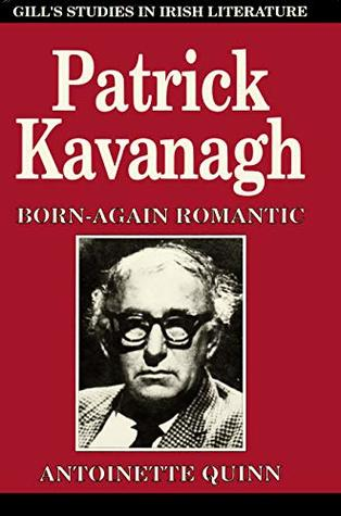 Patrick Kavanagh: Born Again Romantic