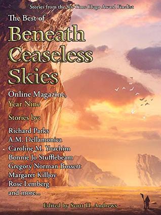 The Best of Beneath Ceaseless Skies Online Magazine, Year Nine