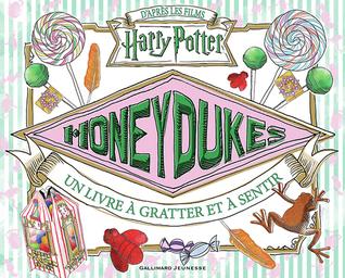 Honeydukes : Un livre à gratter et à sentir
