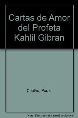 Cartas de Amor del Profeta Kahlil Gibran