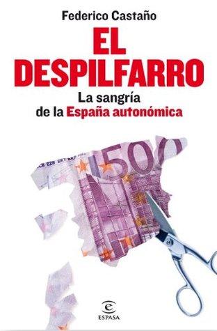 El despilfarro: La sangría de la España autonómica