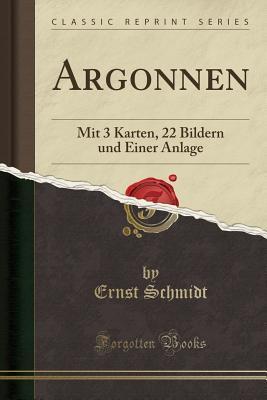 Argonnen: Mit 3 Karten, 22 Bildern Und Einer Anlage