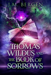 Thomas Wildus and the Book of Sorrows Pdf Book