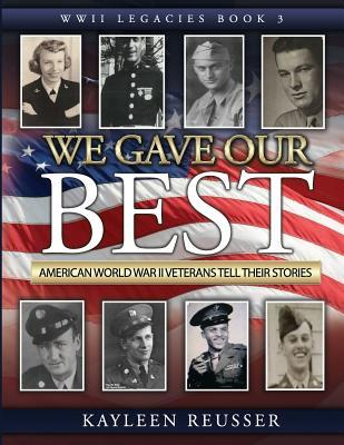 We Gave Our Best: American World War II Veterans Tell Their Stories