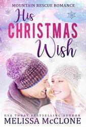 His Christmas Wish (Mountain Rescue Romance #1) Pdf Book