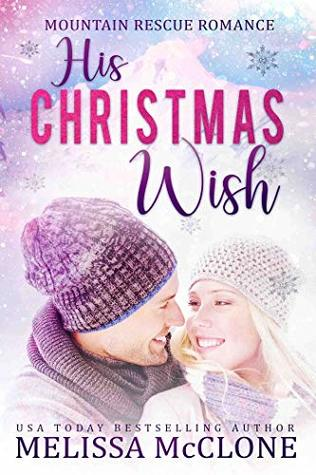 His Christmas Wish (Mountain Rescue Romance, #1)