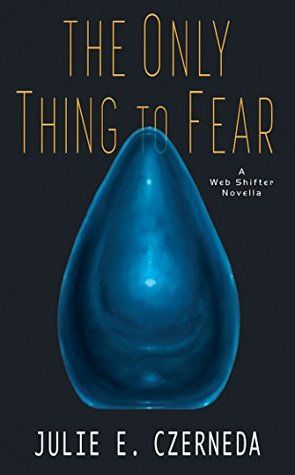 The Only Thing to Fear (Web Shifters #3.5)