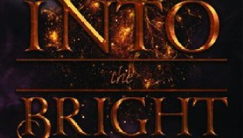 Into the Bright Unknown (The Gold Seer Trilogy #3) – Rae Carson