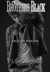 Brothers Black 5: Felix the Watcher Pdf Book