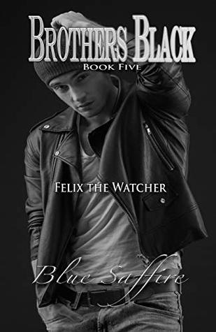 Felix the Watcher (Brothers Black #5)