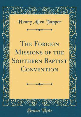 The Foreign Missions of the Southern Baptist Convention