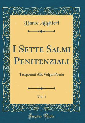 I Sette Salmi Penitenziali, Vol. 1: Trasportati Alla Volgar Poesia