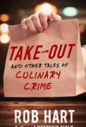 Take-Out: And Other Tales of Culinary Crime Pdf Book
