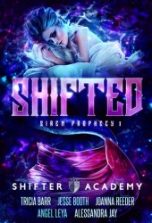 Shifted (Siren Prophecy, #1; Shifter Academy) Pdf Book