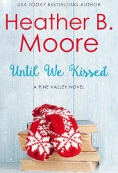 Until We Kissed (Pine Valley #6) Pdf Book