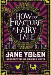 How to Fracture a Fairy Tale Pdf Book