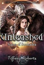 Unleashed (Valos of Sonhadra, #12)