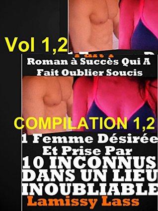 2 HISTOIRES érotiques : Une Femme Désirée Et Prise Par 10 Hommes Dans Un Lieu Inoubliable: : 2 ROMANS érotiques CHAUDS POUR ADULTES(-18)!