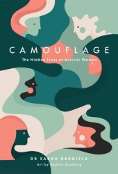 Camouflage: The Hidden Lives of Autistic Women Pdf Book