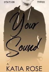Your Sound (Sherbrooke Station, #3) Pdf Book