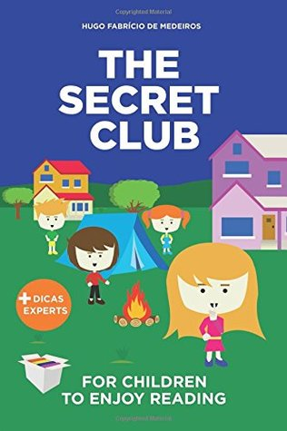 Books For Kids To Enjoy Reading: The Secret Club (Children's Picture Book, Beginner Readers, Encouraging Kids to Read, Bedtime Stories for Kids)