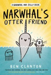Narwhal's Otter Friend (A Narwhal and Jelly Book #4) Pdf Book