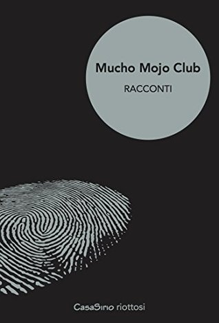 Mucho Mojo Club: Racconti