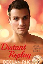 Distant Replay (Living Legends #4) Pdf Book