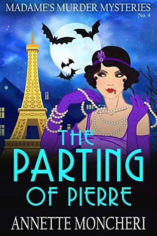 The Parting of Pierre (Madame's Murder Mysteries #4)
