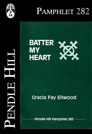Batter my Heart (Pendle Hill Pamphlets Book 282)