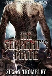 The Serpent's Mate (Iriduan Test Subjects #3) Pdf Book