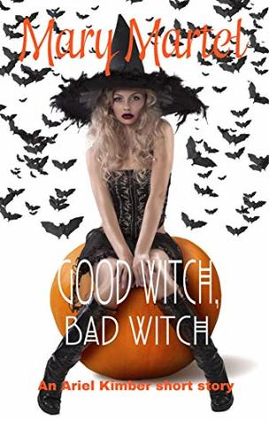Good Witch, Bad Witch: An Ariel Kimber Short Story