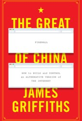 The Great Firewall of China: How to Build and Control an Alternative Version of the Internet Pdf Book