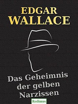 Das Geheimnis der gelben Narzissen: Ein Edgar-Wallace-Krimi