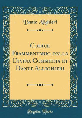 Codice Frammentario Della Divina Commedia Di Dante Allighieri