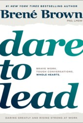 Dare to Lead: Brave Work. Tough Conversations. Whole Hearts. Book Pdf