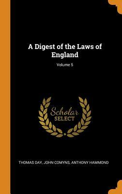 A Digest of the Laws of England; Volume 5