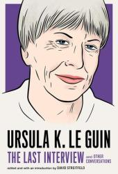 Ursula K. Le Guin: The Last Interview and Other Conversations Pdf Book