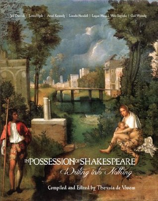 In Possession of Shakespeare: Writing into Nothing