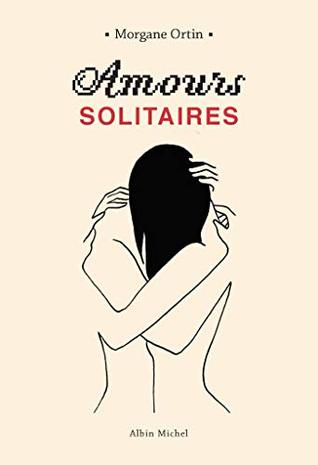 Amours solitaires (Amours solitaires, #1)