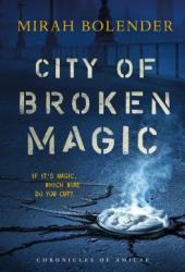 City of Broken Magic (Chronicles of Amicae  #1) Pdf Book